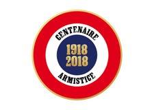 1918-2018 ERSTES WELTKRIEG-JAHRHUNDERT - TAG DES WAFFENSTILLSTANDS DES I. WELTKRIEGES lizenzfreie abbildung