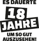 Es dauerte mir 18 Jahre, um diesen guten - 18. Geburtstag - Deutschen zu schauen Stockfoto