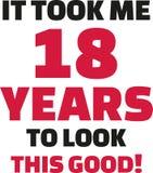 Es dauerte mir 18 Jahre, um dieses gute zu schauen - 18. Geburtstag Vektor Abbildung