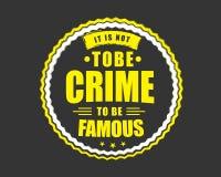 Es ist nicht, das Verbrechen zu sein, zum berühmt zu sein lizenzfreie abbildung