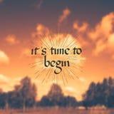 Es ist Zeit, - Motivzitat anzufangen Stockfoto