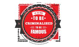 Es soll nicht kriminalisiert werden, um berühmt zu sein stock abbildung