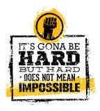 Es wird hart sein, aber stark bedeutet nicht unmögliches Kreatives Schmutz-Motivations-Zitat Typografievektorkonzept stock abbildung