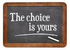 A escolha é sua