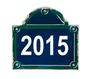 2015 escrito en la placa de calle de París Francia Imágenes de archivo libres de regalías