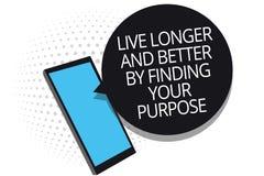 Escritura conceptual de la mano que muestra a Live Longer And Better By que encuentra su propósito La exhibición de la foto del n ilustración del vector