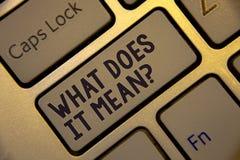Escritura del texto de la escritura qué él significa la pregunta El preguntar de la curiosidad de la confusión del significado de Fotos de archivo libres de regalías