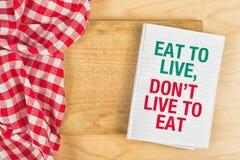 Essen Sie, um zu leben, tun nicht Live To Eat lizenzfreies stockbild