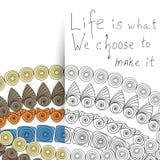 Est la vie ce que nous choisissons de lui faire, de motivation Photos libres de droits