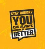 Estancia hambrienta Usted puede siempre ser mejor Plantilla creativa inspiradora del cartel de la cita de la motivación Bandera d libre illustration