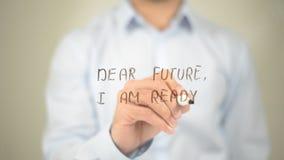 Estimado Future, estoy listo, escritura del hombre en la pantalla transparente imagen de archivo libre de regalías