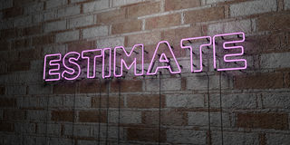 ESTIMATE - Glowing Neon Sign on stonework wall - 3D rendered royalty free stock illustration. Can be used for online banner ads and direct mailers Royalty Free Stock Photography