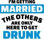 Estoy consiguiendo casado, los otros estoy solamente aquí conseguir bebido ilustración del vector