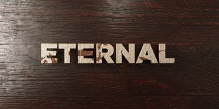 Eternal - grungy wooden headline on Maple  - 3D rendered royalty free stock image Stock Image