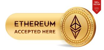 Ethereum accepted sign emblem. 3D isometric Physical coin with frame and text Accepted Here. Cryptocurrency. Golden coin with Ethe. Reum symbol isolated on white Royalty Free Stock Photography