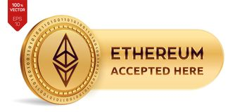 Ethereum accepted sign emblem. 3D isometric Physical coin with frame and text Accepted Here. Cryptocurrency. Golden coin. With Ethereum symbol isolated on white Stock Photo