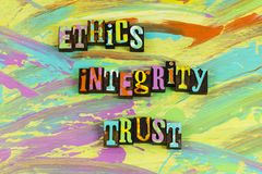 Ethics integrity trust character. Principles honesty integrity trustworthy moral character purity values code business ethics standards letterpress choices stock images