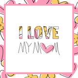 Eu amo minha mamã - cartão - mensagem - sira de mãe ao dia do ` s Foto de Stock