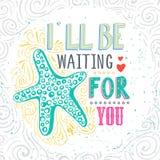 Eu estarei esperando-o Estrela do mar tirada mão com rotulação Pode ser usado como uma cópia em t-shirt, em cartaz e em sacos Foto de Stock Royalty Free