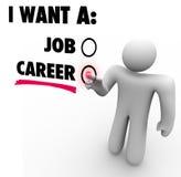 Eu quero uma oportunidade de Job Vs Career Choose Work Fotografia de Stock Royalty Free