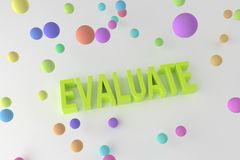 Evaluate, business conceptual colorful 3D rendered words. Caption, style, positive & title. Evaluate, business conceptual colorful 3D rendered words. CGI royalty free illustration