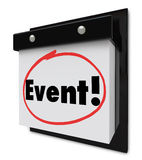 Event Word Circled Calendar Special Party Reminder. Event word circled on a wall calendar reminding you to attend a special party, gathering, show or meeting Stock Photography