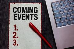 Eventos de vinda da escrita do texto da escrita Significado do conceito que acontece reunião de planeamento logo próxima próximo  fotos de stock royalty free