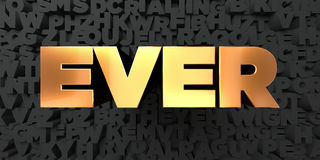Ever - Gold text on black background - 3D rendered royalty free stock picture Royalty Free Stock Photos