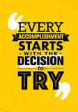 Every Accomplishment Starts With The Decision To Try. Creative Custom Motivation Quote Vector Typography Sign Stock Photography