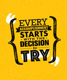 Every Accomplishment Starts With The Decision To Try. Creative Custom Motivation Quote Vector Typography Sign Royalty Free Stock Photography