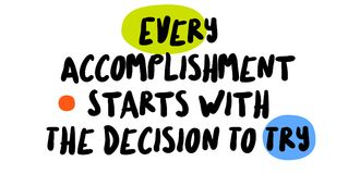Every Accomplishment Starts With The Decision To Try. Creative typographic motivational poster Stock Photos