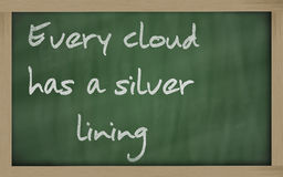 Every cloud has a silver lining. Blackboard writings  Every cloud has a silver lining Stock Images