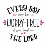 Every Day Can be Worry Free if you Trust in the Lord. Hand-lettering Typography Design Poster Art with pink design accents on white background stock illustration