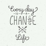 Every day is a chance to change your life in vintage style Royalty Free Stock Photo