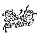 Every day is a new adventire. Handwritten modern brush lettering. Vector illustration Royalty Free Stock Photo