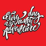 Every day is a new adventire. Handwritten modern brush lettering. Vector illustration Stock Image
