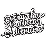 Every day is a new adventire. Handwritten modern brush lettering. Vector illustration Royalty Free Stock Photography