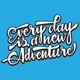 Every day is a new adventire. Handwritten modern brush lettering. Vector illustration Stock Photo