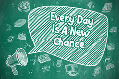 Every Day Is A New Chance - Business Concept. Stock Photo