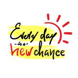 Every day is a new chance -simple inspire and motivational quote. Hand drawn beautiful lettering. Print for inspirational poster,. T-shirt, bag, cups, card royalty free illustration