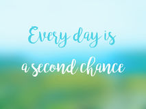Every day is a second chance inspirational quote card.  Stock Photos