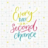 Every day is a second chance. Motivational quote about life. Colorful lettering on sqared paper background. Every day is a second chance. Motivational quote vector illustration
