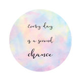 Every day is a second chance on pastel watercolor background. Every day is a second chance. Inspirational quote on pastel watercolor background vector illustration
