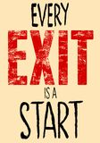 Every Exit Is A Start typography illustration. Royalty Free Stock Images