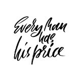 Every man has his price. Hand drawn lettering proverb. Vector typography design. Handwritten inscription. Stock Photos