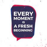 Every moment is a fresh beginning vector motivation quote poster or card template royalty free illustration