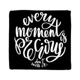 Every moment is precious, don`t miss it words. Hand drawn creative calligraphy and brush pen lettering in a square shape. Design for holiday greeting cards stock illustration