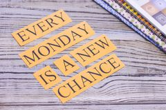 Every monday is a new chance stock image