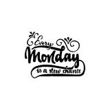 Every monday is a new chance - hand drawn, calligraphy and lettering, for use in your designs logos, or other products. Every monday is a new chance - Badge vector illustration