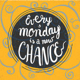 Every monday is a new chance. Motivation hand drawn card Stock Image